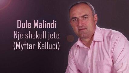 Dule Malindi - Nje shekull jete (Myftar Kalluci) (Official Song)