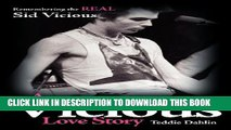 [PDF] A Vicious Love Story: Remembering the Real Sid Vicious Popular Online