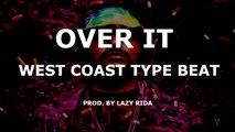 Dr Dre Ice Cube Type Beat West Coast Rap Beat Hip Hop Instrumental - Over It (prod. by Lazy Rida)
