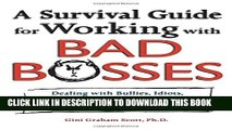 [PDF] A Survival Guide for Working with Bad Bosses: Dealing with Bullies, Idiots, Back-Stabbers,