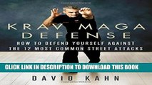 [PDF] Krav Maga Defense: How to Defend Yourself Against the 12 Most Common Unarmed Street Attacks