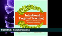 READ PDF Intentional and Targeted Teaching: A Framework for Teacher Growth and Leadership READ PDF