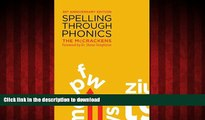EBOOK ONLINE Spelling Through Phonics: 30th Anniversary Edition READ PDF FILE ONLINE