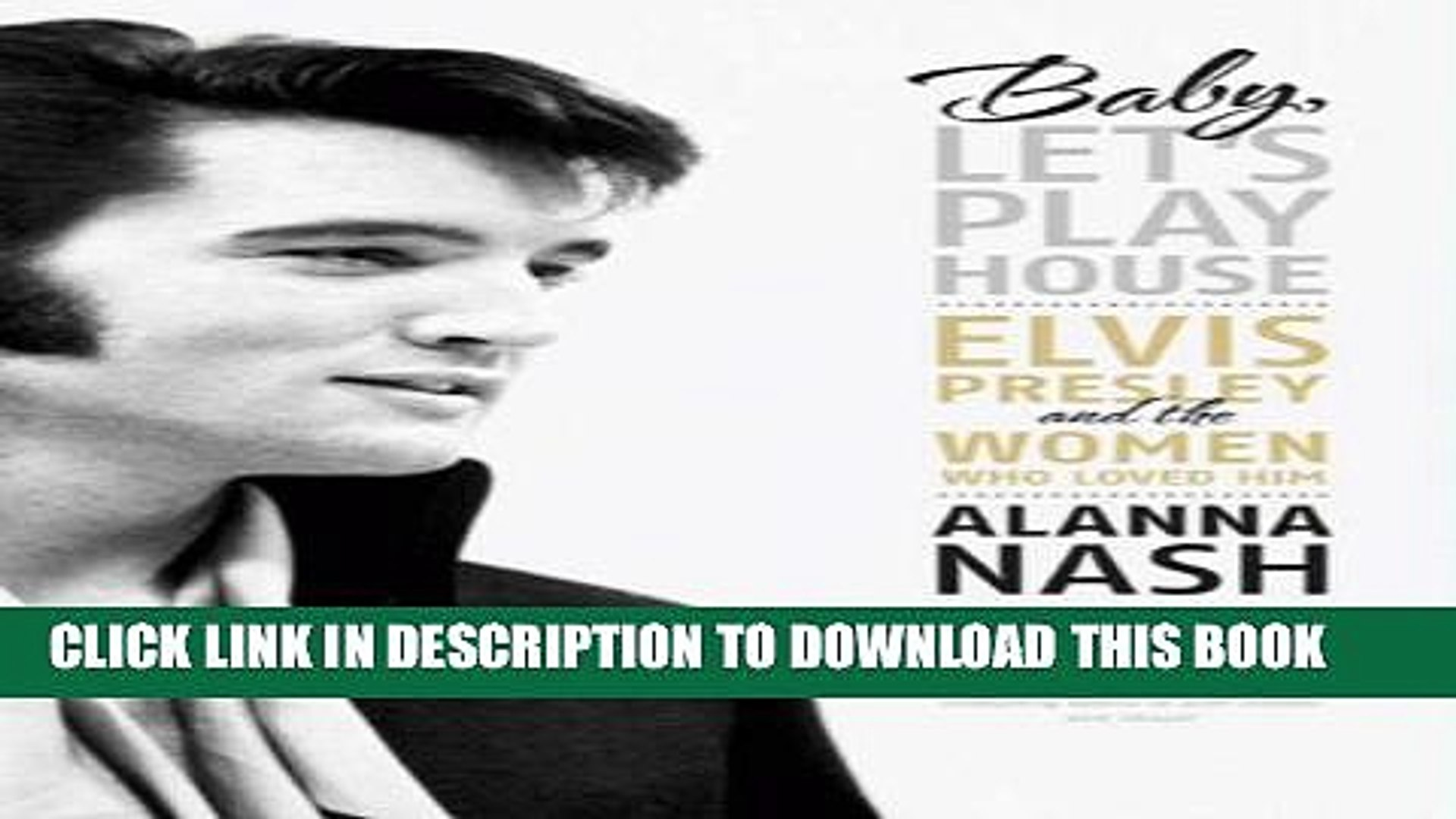[PDF] Baby, Let s Play House: Elvis Presley and the Women Who Loved Him Full Colection
