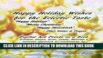 [PDF] Happy Holiday Wishes for the Eclectic Taste Happy Holidays Merry Christmas Happy Hanukkah +