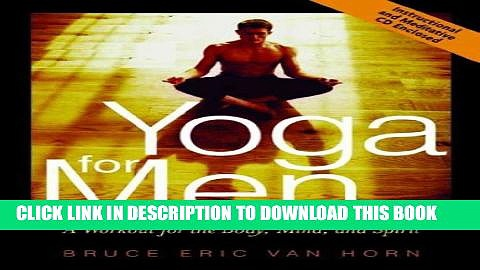 [PDF] Yoga for Men: A Workout for the Body, Mind, and Spirit [With CD]YOGA FOR MEN: A WORKOUT FOR