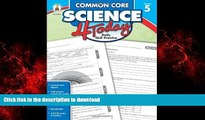 READ THE NEW BOOK Common Core Science 4 Today, Grade 5: Daily Skill Practice (Common Core 4 Today)