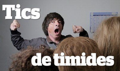TICS DE TIMIDES