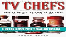 [PDF] TV Chefs: The Dish on the Stars of Your Favorite Cooking Shows Full Online
