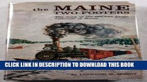 [PDF] The Maine Two-Footers: The Story of the Two-Foot Gauge Railroads of Maine Popular Collection