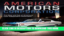 [PDF] American Motors Corporation: The Rise and Fall of America s Last Independent Automaker