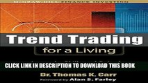 [PDF] Trend Trading for a Living: Learn the Skills and Gain the Confidence to Trade for a Living