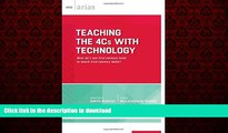 READ THE NEW BOOK Teaching the 4Cs with Technology: How do I use 21st century tools to teach 21st