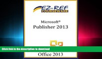 READ ONLINE Microsoft Publisher 2013: Student Manual FREE BOOK ONLINE