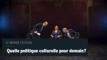 Le Monde Festival en Vidéo: Public/privé, quelle politique culturelle pour demain?