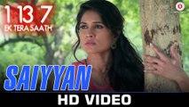 Saiyyan HD Video Song 1:13:7 Ek Tera Saath 2016 Ssharad Malhotra Melanie Nazareth   New Songs