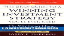 [PDF] The Only Guide to a Winning Investment Strategy You ll Ever Need: The Way Smart Money