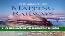 [PDF] The Times Mapping the Railways: The Journey of Britain s Railways Through Maps from 1819 to