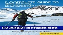 [PDF] A complete guide to Alpine Ski touring Ski mountaineering and Nordic Ski touring: Including