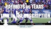 Texans vs Patriots Live Stream Online Texans vs Patriots Live Stream Watch Online