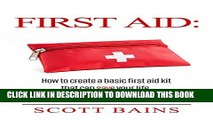 [PDF] First Aid: How to Create a Basic First Aid Kit That Can Save Your Life Full Online