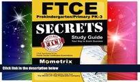 Big Deals  FTCE PreKindergarten/Primary PK-3 Secrets Study Guide: FTCE Test Review for the Florida