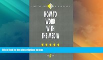 Big Deals  How to Work with the Media (Survival Skills for Scholars)  Best Seller Books Best Seller