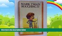 Big Deals  Mark Twain Roughing It  Free Full Read Best Seller