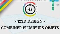 [Tuto] – 123D Design – Utiliser la fonction « COMBINE »