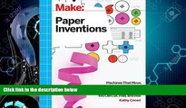Big Deals  Make: Paper Inventions: Machines that Move, Drawings that Light Up, and Wearables and