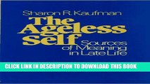 [PDF] The Ageless Self: Sources of Meaning in Late Life (Life Course Studies) Full Online