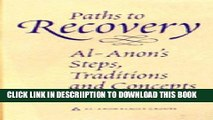 [PDF] Paths to Recovery: Al-Anon s Steps, Traditions, and Concepts Full Online