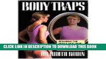 [PDF] Body Traps: Breaking the Binds That Keep You from Feeling Good About Your Body Full Colection