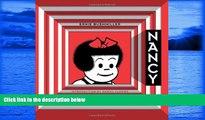 READ book  Nancy Is Happy: Complete Dailies 1943-1945 (Vol. 1)  (Ernie Bushmiller s Nancy) READ