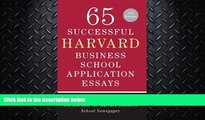 complete  65 Successful Harvard Business School Application Essays, Second Edition: With Analysis