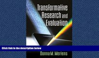 For you Transformative Research and Evaluation