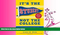 different   It s the Student, Not the College: The Secrets of Succeeding at Any School_Without