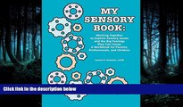For you My Sensory Book: Working Together to Explore Sensory Issues and the Big Feelings They Can