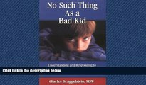 Popular Book No Such Thing As a Bad Kid!: Understanding and Responding to the Challenging Behavior