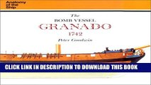 [PDF] The Bomb Vessel Granado, 1742 (Anatomy of the Ship) Full Online