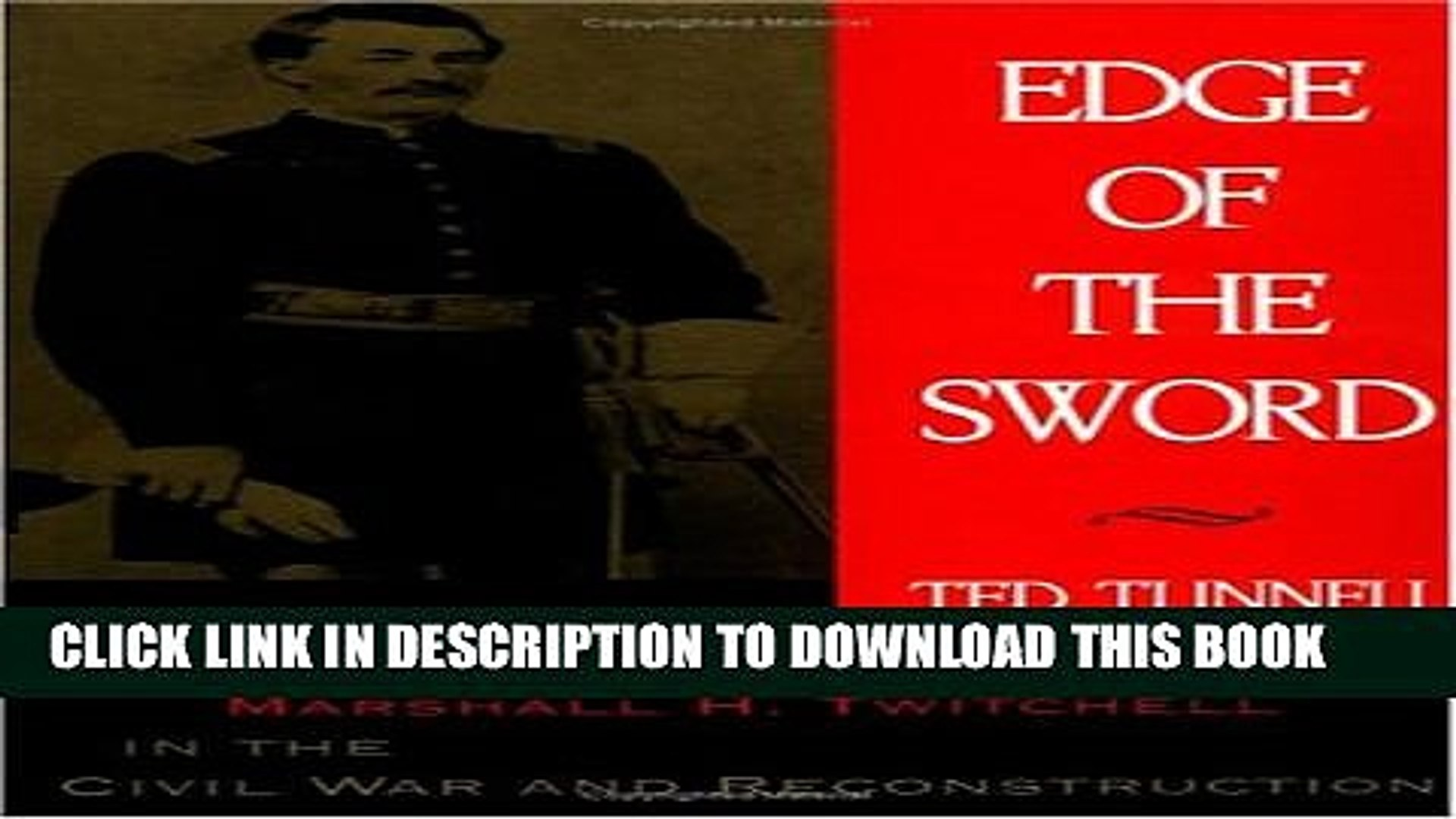 [PDF] Edge of the Sword: The Ordeal of Carpetbagger Marshall H. Twitchell in the Civil War and