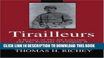 [PDF] Tirailleurs: A History of The 4th Louisiana and The Acadians of Company H Full Online