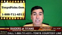 Tennessee Titans vs. Oakland Raiders Free Pick Prediction NFL Pro Football Odds Preview 9-25-2016