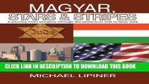 [PDF] Magyar, Stars   Stripes: A journey from Hungary through the Holocaust and to New York Full