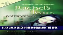 [PDF] Rachel s Tears: 10th Anniversary Edition: The Spiritual Journey of Columbine Martyr Rachel