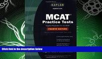 complete  MCAT Practice Tests: Fourth Edition (Kaplan Mcat Practice Tests)