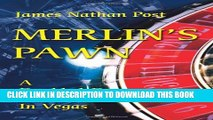 [New] Merlin s Pawn: A Doubled-Down Runner In Vegas Exclusive Full Ebook