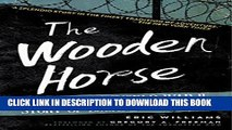 Pdf The Wooden Horse The Classic World War Ii Story Of Escape Full