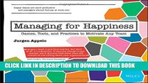 [PDF] Managing for Happiness: Games, Tools, and Practices to Motivate Any Team Popular Colection