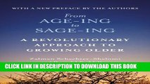 [PDF] From Age-Ing to Sage-Ing: A Revolutionary Approach to Growing Older Popular Online